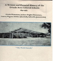 A Written and Pictorial History of the Oviedo Area Colored Schools, 1890-1967