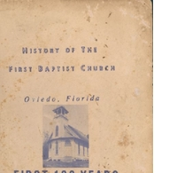 History of the First Baptist Church, Oviedo, Florida: First 100 Years, 1869-1969