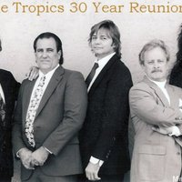 The Tropics 30 Year Reunion