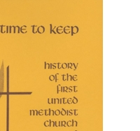 A Time to Keep: History of the First Methodist Church of Oviedo, Florida, 1873-1973