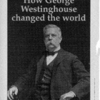 How George Westinghouse Changed the World