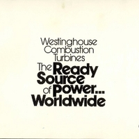 Westinghouse Combustion Turbines: The Ready Source of Power...Worldwide